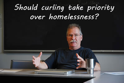CVHTF-RogerAlbert-featuredimage-Should-curling-take-priority--over-homelessness